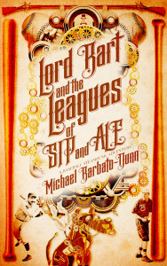 Lord-Bart-and-the-SIP-and-ALE-Leagues-2500x1563-Amazon-Smashwords-Kobo-Apple